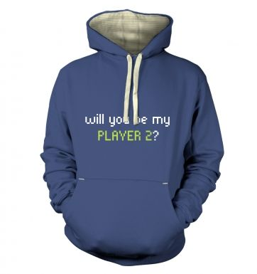 Will You Be My Player 2  hoodie (premium)