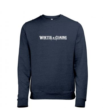Winter Is Coming heather sweatshirt