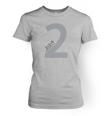 2 + 2 = 5 For Extremely Large Values Of Two womens t-shirt