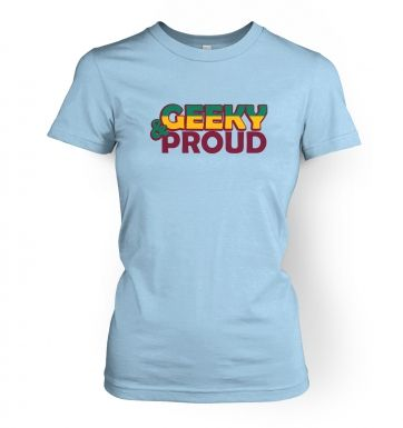 Geeky And Proud  womens t-shirt