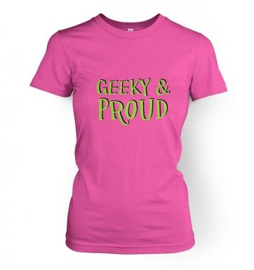 Geeky & Proud womens t-shirt