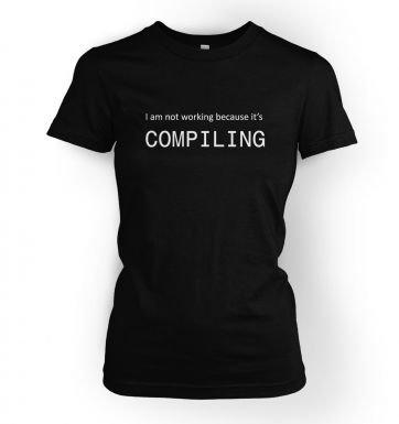 I Am Not Working Because It's Compiling womens IT t-shirt