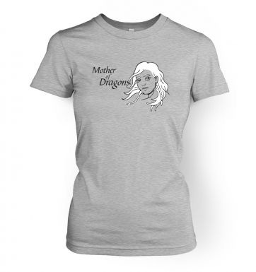 Mother Of Dragons  womens t-shirt