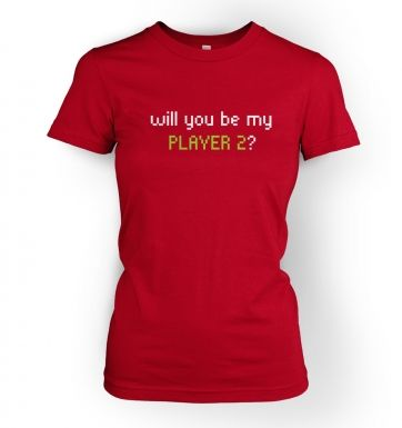 Will You Be My Player 2  womens t-shirt