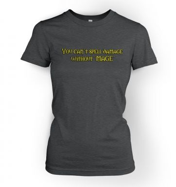 You Can't Spell Damage Without 'Mage'  womens t-shirt