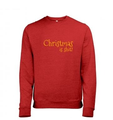 Christmas Is Shit Mens Heather Sweatshirt