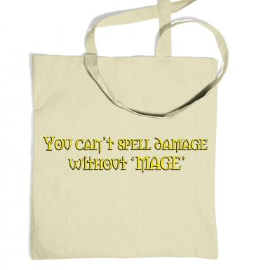 You Can't Spell Damage Without Mage tote bag