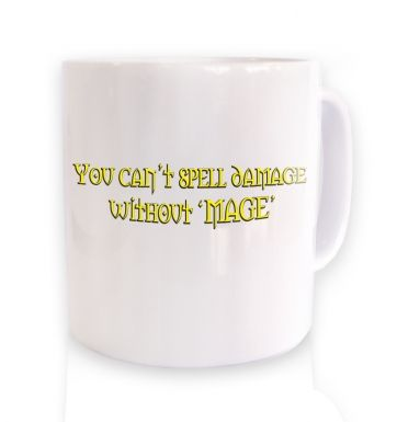 You Can't Spell Damage Without MAGE mug