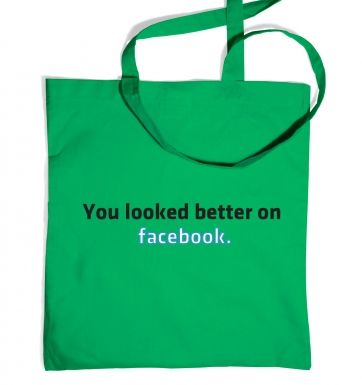 You Looked Better On Facebook  tote bag