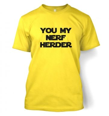 You My Nerf Herder  t-shirt
