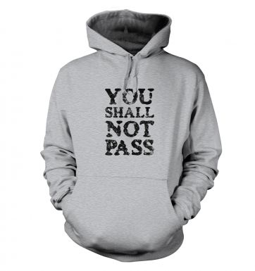 You Shall Not Pass slogan hoodie