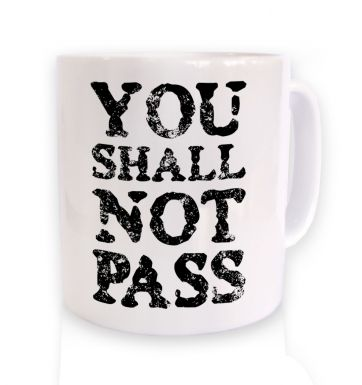 You Shall Not Pass slogan mug