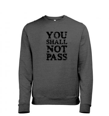 You Shall Not Pass slogan heather sweatshirt