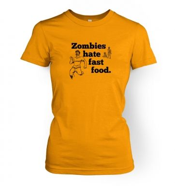 Zombies Hate Fast Food   womens t-shirt