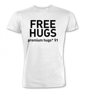 Free Hugs (Premium Hugs $1) premium t-shirt