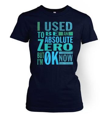 Absolute Zero 0K Now women's t-shirt