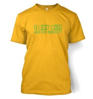 A Life? Cool!  t-shirt