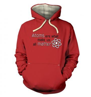Atoms matter  hoodie (premium)
