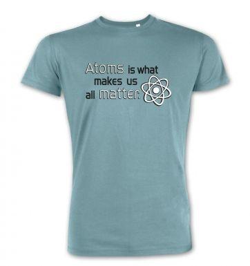 Atoms matter premium t-shirt