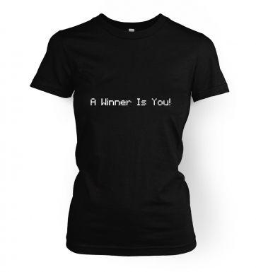 A winner is you!  womens t-shirt
