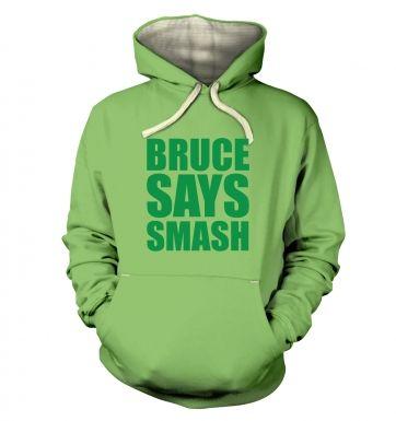 Bruce Says Smash  hoodie (premium)
