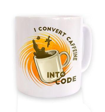 Convert Caffeine Into Code mug