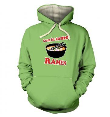 Cram In Some Ramen hoodie (premium)