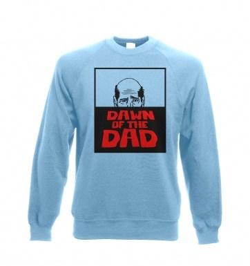 Dawn Of The Dad sweatshirt
