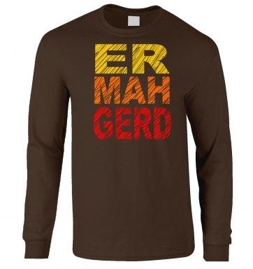 ERMAHGERD (Colour) long-sleeved t-shirt