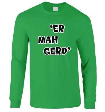 Er Mah Gerd long-sleeved t-shirt