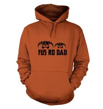 Fus Ro Dad hoodie