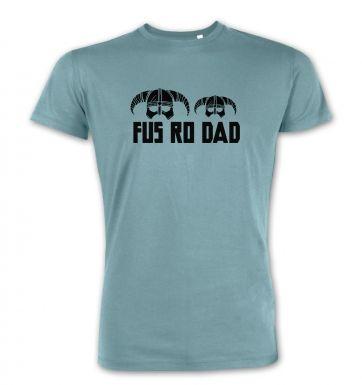 Fus Ro Dad   premium t-shirt