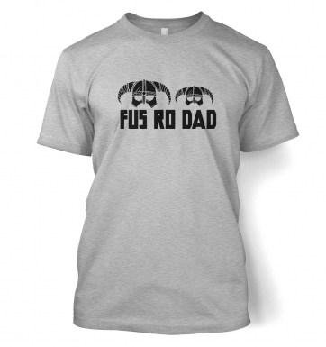 Fus Ro Dad   t-shirt
