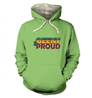Geeky And Proud  hoodie (premium)