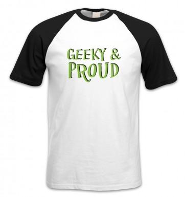 Geeky & Proud short-sleeved baseball t-shirt