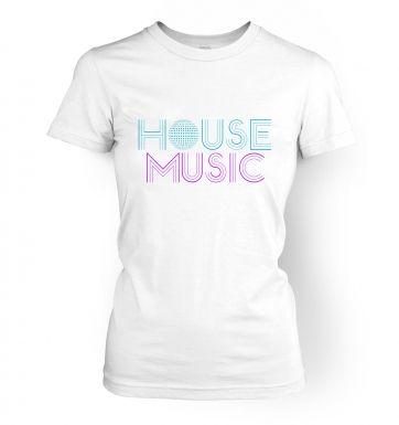 House Music  womens t-shirt