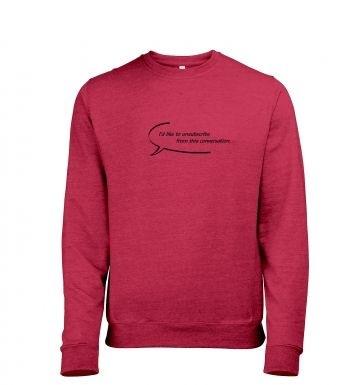 Id like to unsubscribe heather sweatshirt