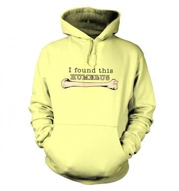 I Found This Humerus hoodie