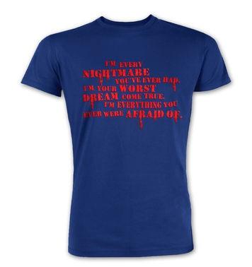 I'm Every Nightmare premium t-shirt