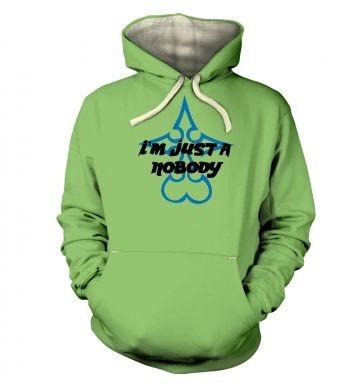 Just A Nobody  hoodie (premium)