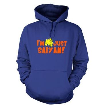 I'm just Saiyan adult hoodie