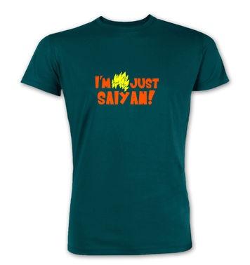 I'm Just Saiyan premium t-shirt