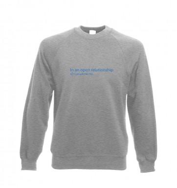 In an open relationship social status  sweatshirt