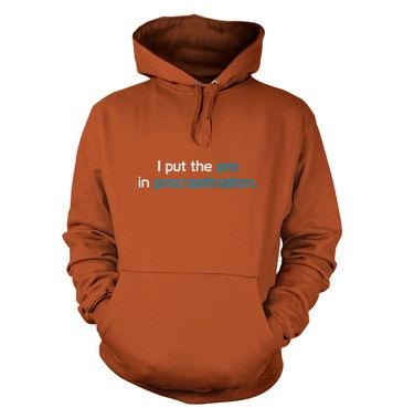 I Put The Pro In Procrastination hoodie