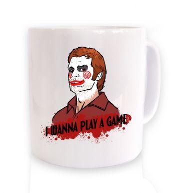I Wanna Play A Game mug