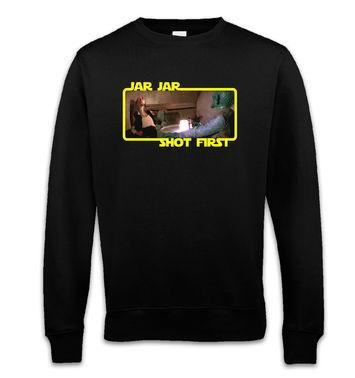 Jar Jar Shot First sweatshirt