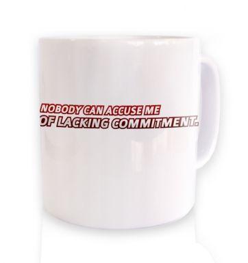 Lacking Commitment  mug