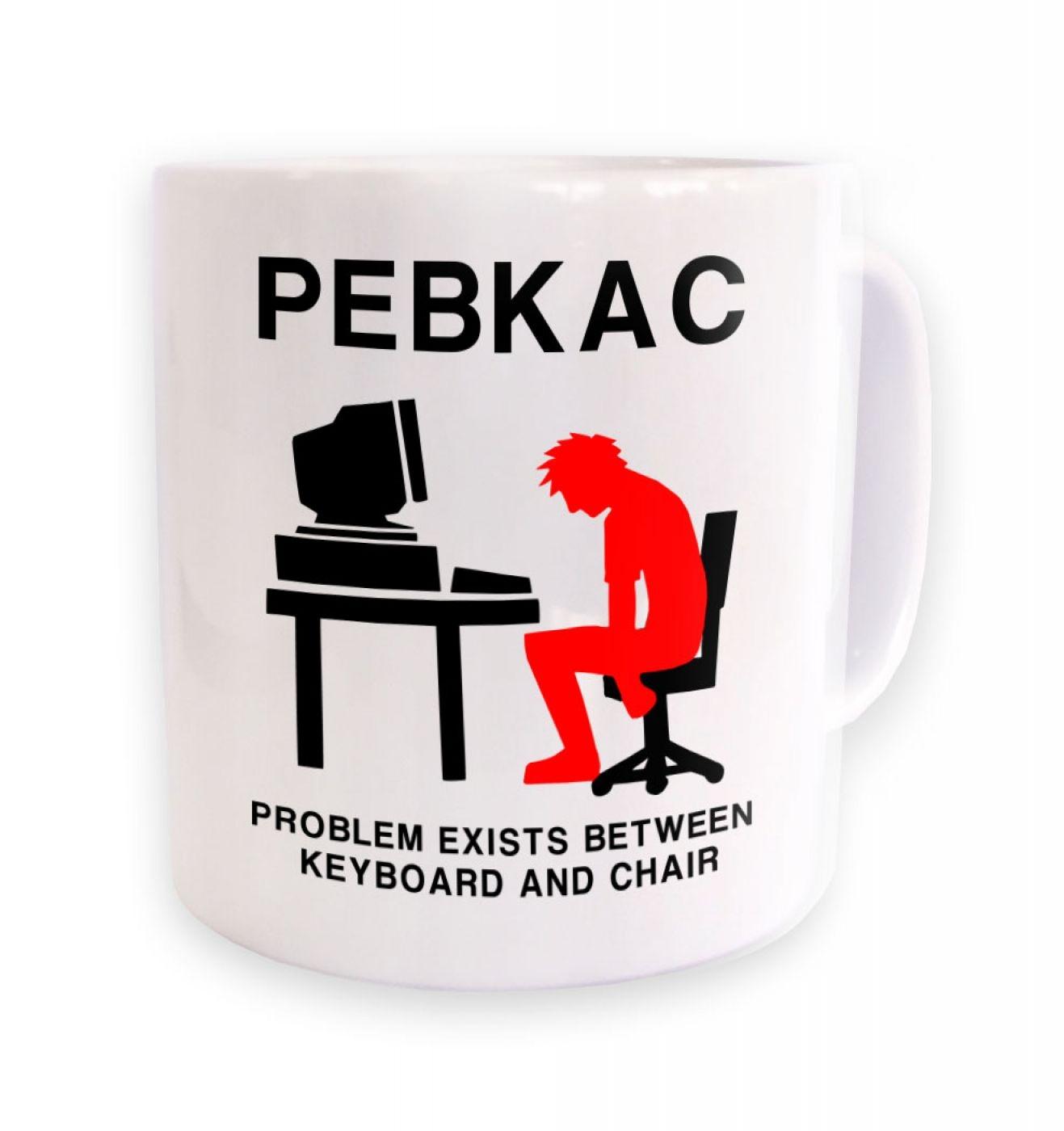 Pebkac Mug Somethinggeeky