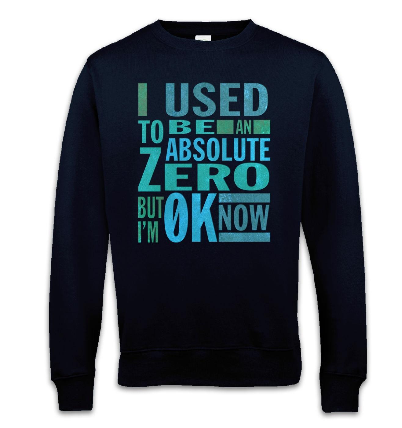 Absolute Zero 0K Now sweatshirt - funny science slogan sweater
