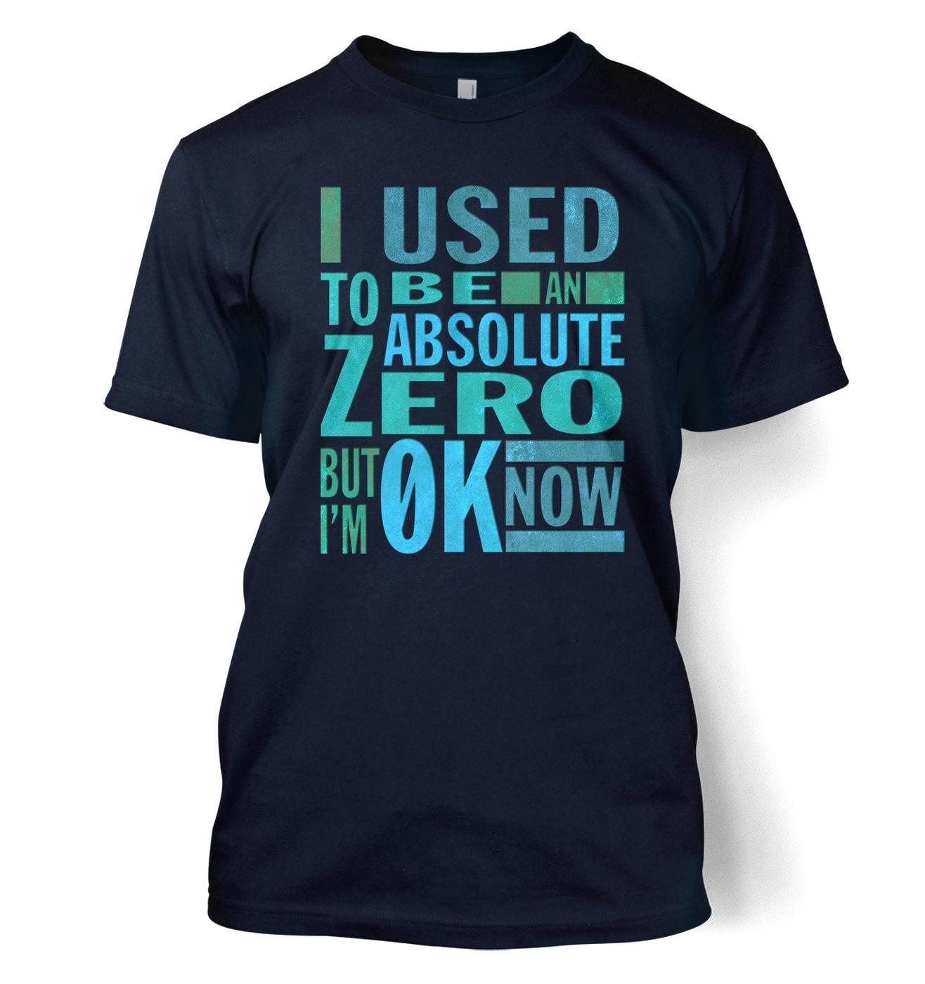 Absolute Zero 0K Now t-shirt - funny science slogan tshirt